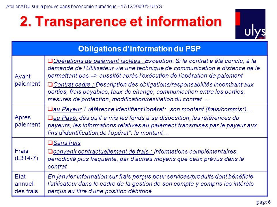 page 6 Obligations dinformation du PSP Avant paiement Opérations de paiement isolées : Exception: Si le contrat a été conclu, à la demande de lUtilisa