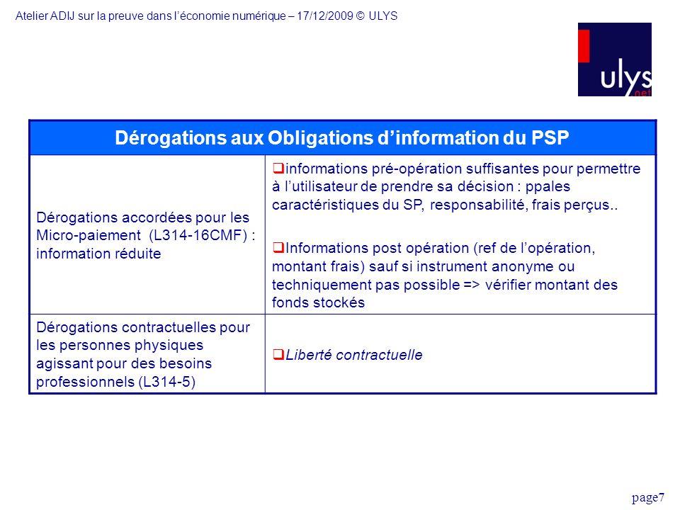 page7 Dérogations aux Obligations dinformation du PSP Dérogations accordées pour les Micro-paiement (L314-16CMF) : information réduite informations pr