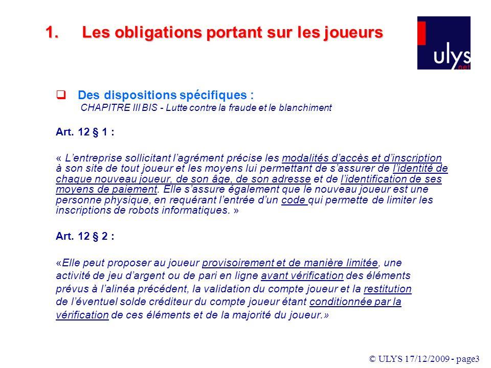 © ULYS 17/12/2009 - page3 Des dispositions spécifiques : CHAPITRE III BIS - Lutte contre la fraude et le blanchiment Art.
