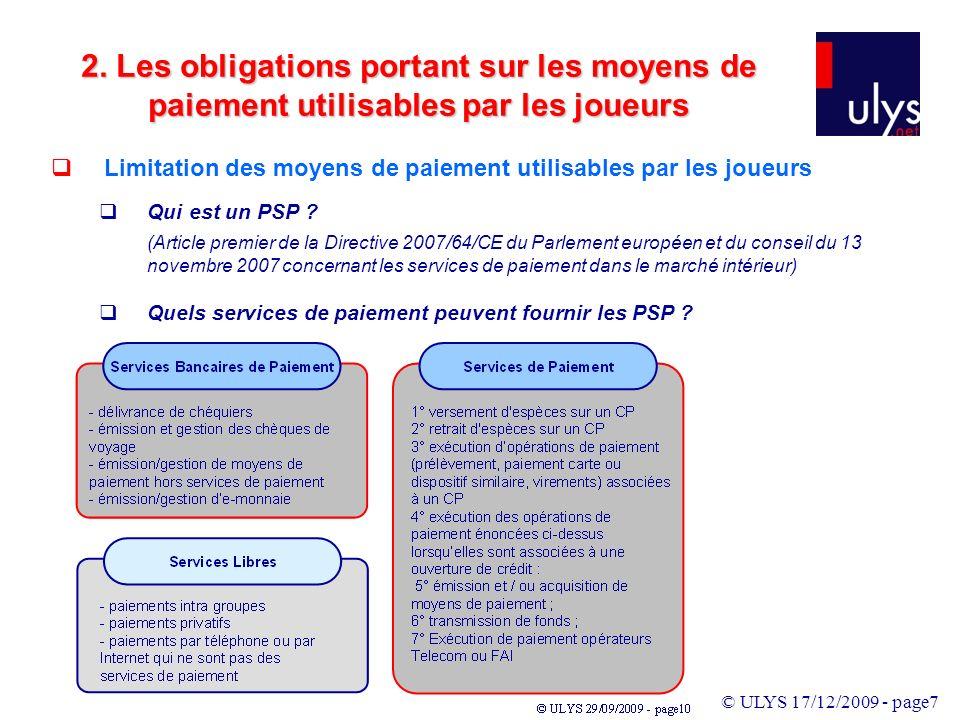 © ULYS 17/12/2009 - page7 Limitation des moyens de paiement utilisables par les joueurs 2.