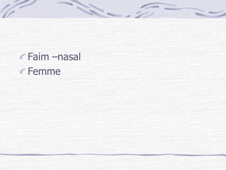 Faim –nasal Femme