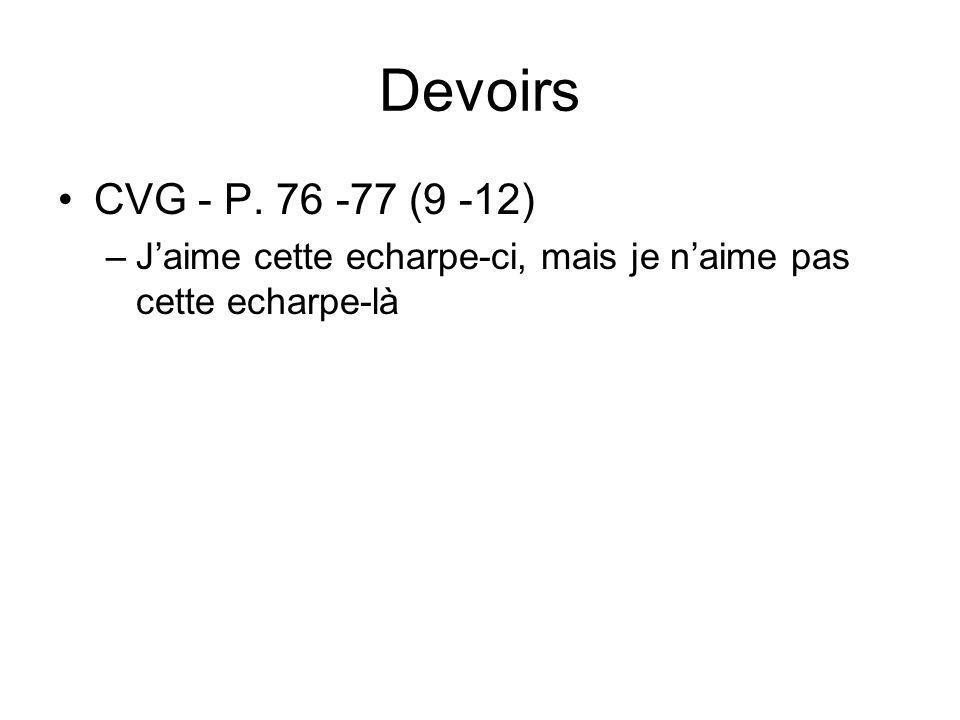 Devoirs CVG - P. 76 -77 (9 -12) –Jaime cette echarpe-ci, mais je naime pas cette echarpe-là