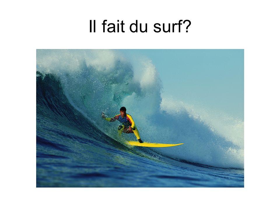 Il fait du surf
