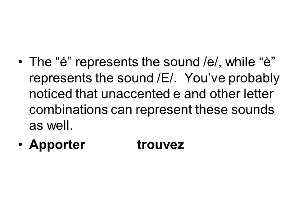 The é represents the sound /e/, while è represents the sound /E/.