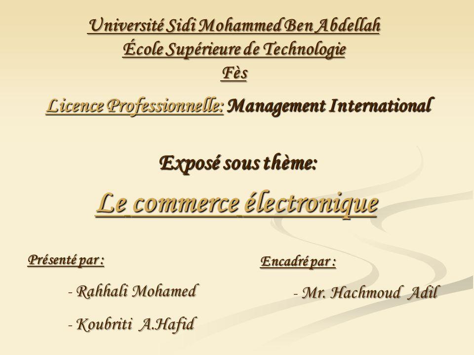 Université Sidi Mohammed Ben Abdellah École Supérieure de Technologie Fès Licence Professionnelle: Management International Exposé sous thème: Présent