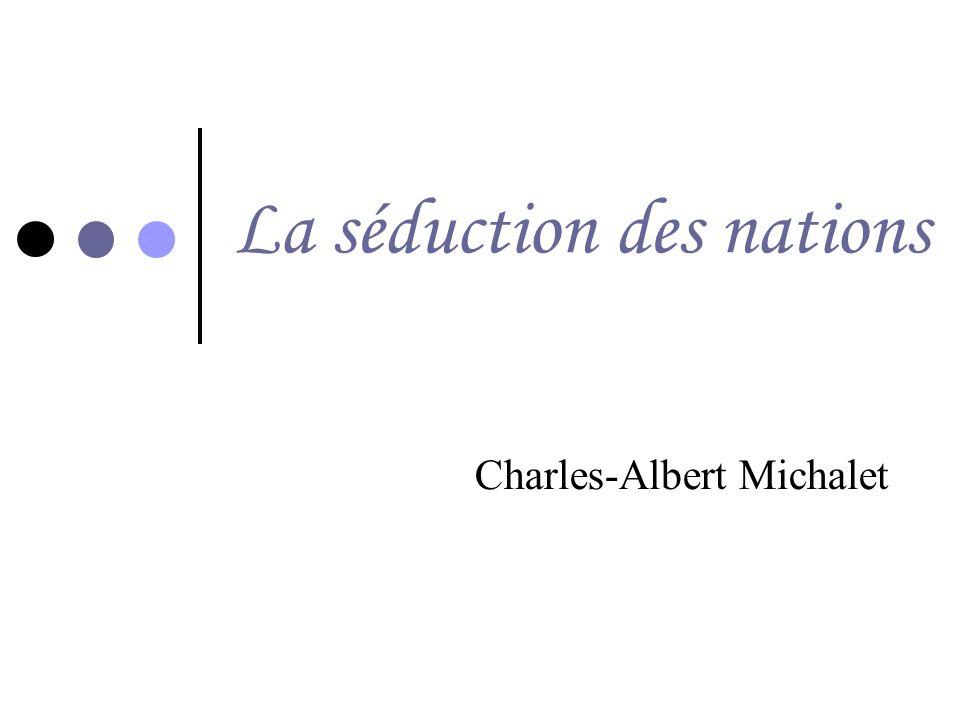 La séduction des nations Charles-Albert Michalet