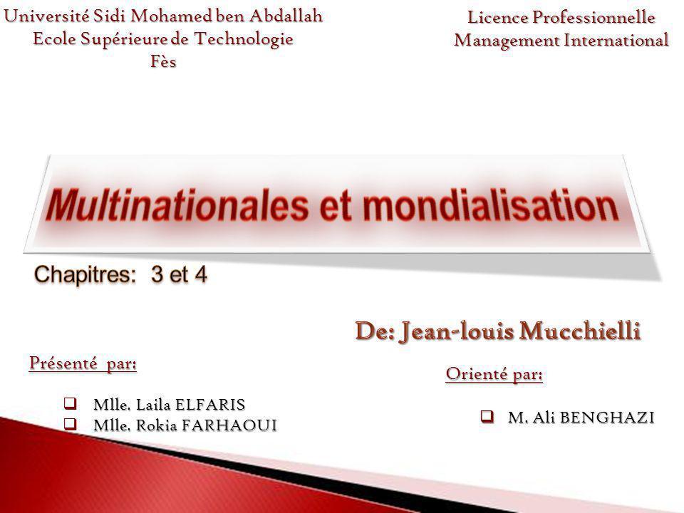 21/01/2014 Multinationales et mondialisation Chapitres 3 et 4 Année universitaire: 2007/2008 1 Université Sidi Mohamed ben Abdallah Ecole Supérieure d