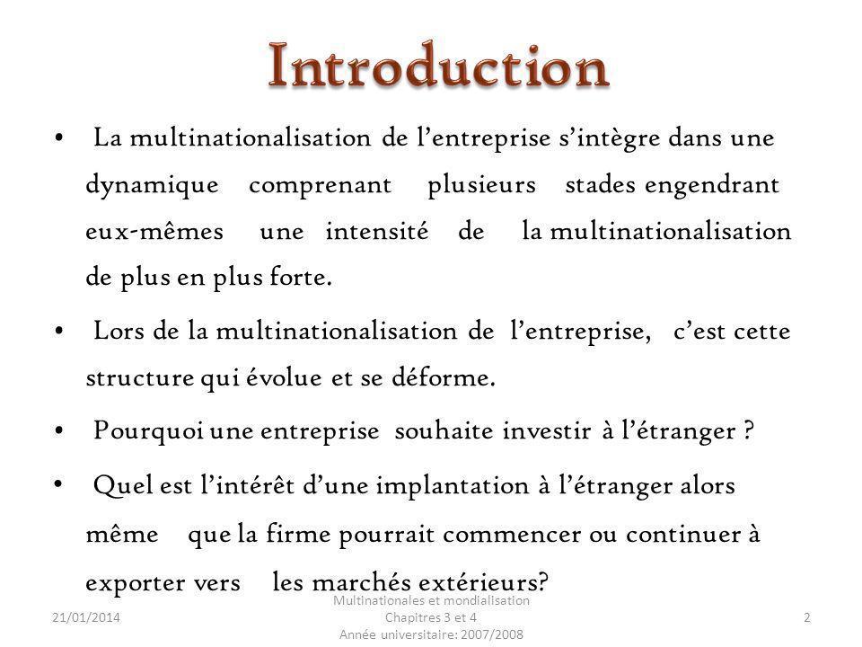 21/01/2014 Multinationales et mondialisation Chapitres 3 et 4 Année universitaire: 2007/2008 23 3.