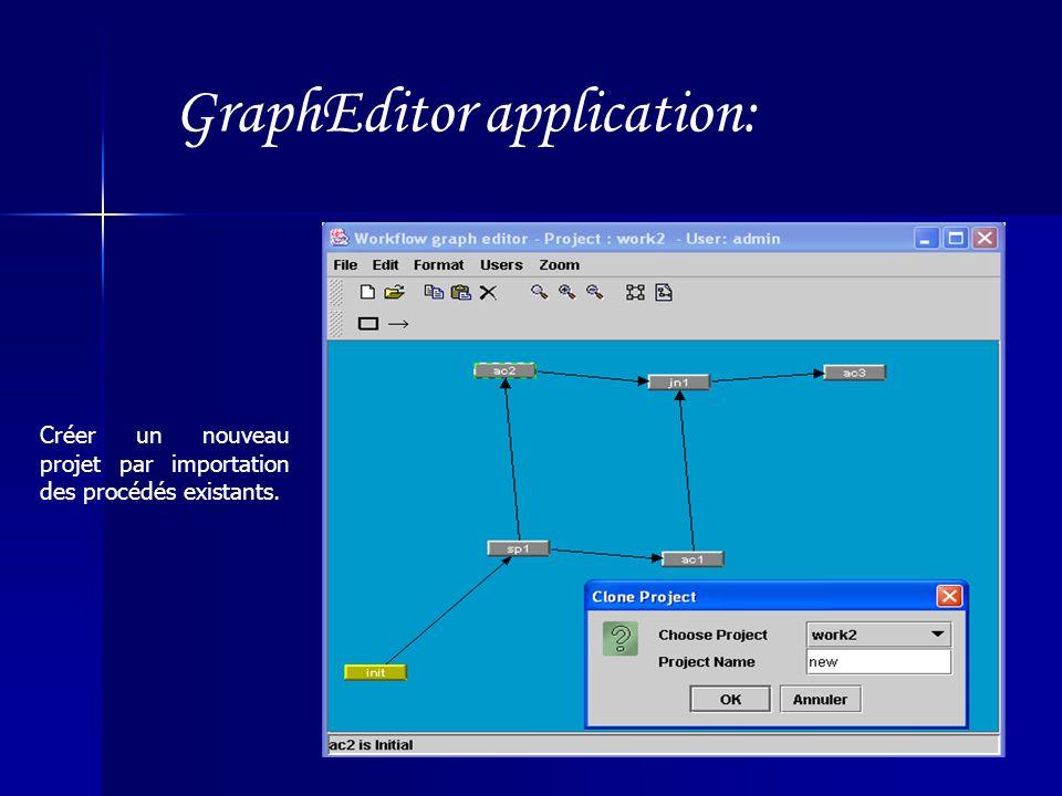 GraphEditor application: Créer un nouveau projet par importation des procédés existants.