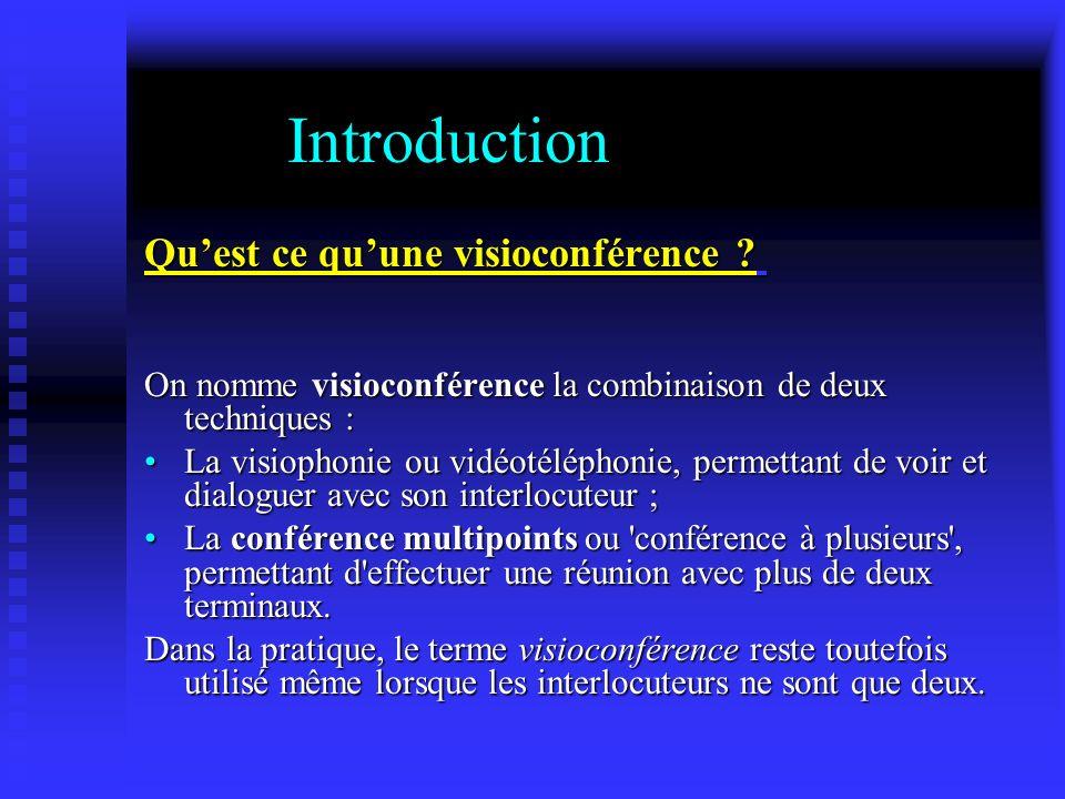 Introduction Quest ce quune visioconférence ? Quest ce quune visioconférence ? On nomme visioconférence la combinaison de deux techniques : La visioph