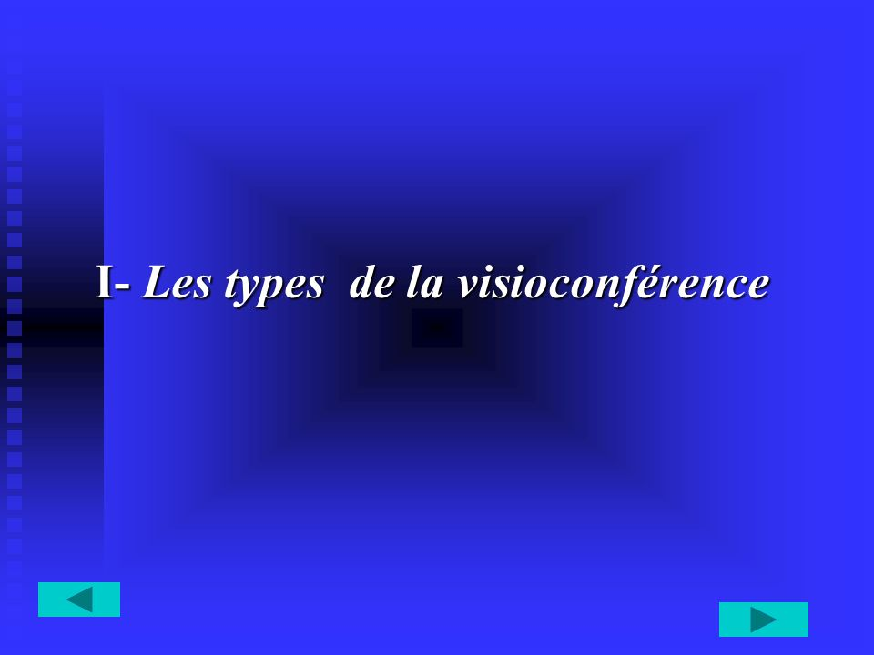 I- Les types de la visioconférence