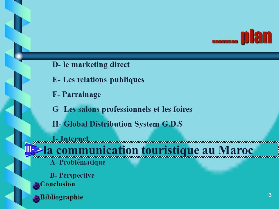 2 plan Introduction la communication touristique I- A- Définition B- Objectif C- Processus de persuasion selon le mode dapprentissage les moyens de la