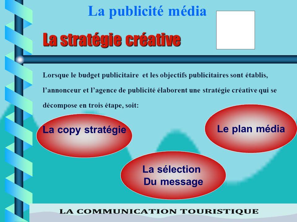 36 En ce qui concerne la cible de communication, elle sapparente à la population des consommateurs que lon veut atteindre par la publicité. Toutefois,