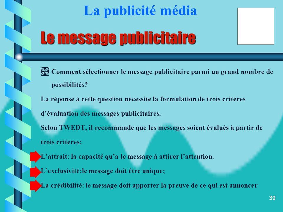 38 La copy stratégie La copy stratégie est un document élaboré par lagence de publicité à partir de la stratégie marketing de lannonceur et qui sert d