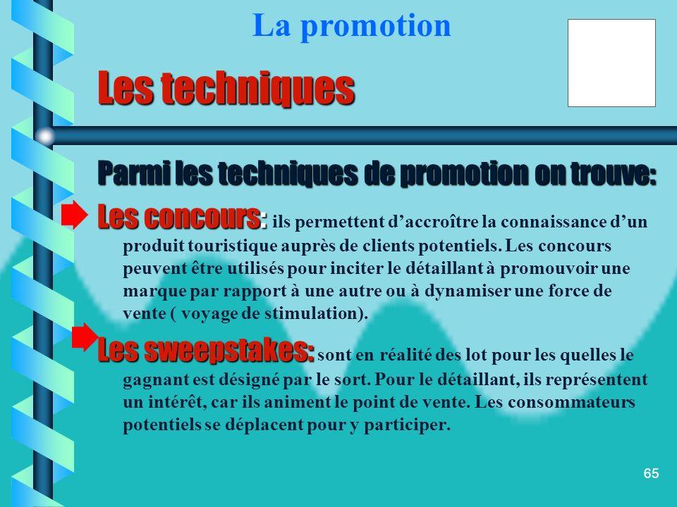 64 On présente ainsi certains des outils de promotion de ventes en fonction de lobjectif auquel ils sont associés, cest-à-dire : La promotion Faire co