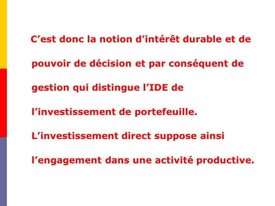 A-IDE et formation de capital Les flux dinvestissement direct étranger ont un impact important sur linvestissement du pays daccueil.