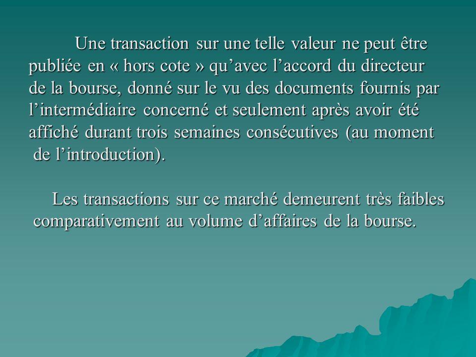 Marché des « cessions directes » Comme son nom lindique, ce marché assure les cessions directes de valeurs mobilières cotées et dont la bourse assure lenregistrement.