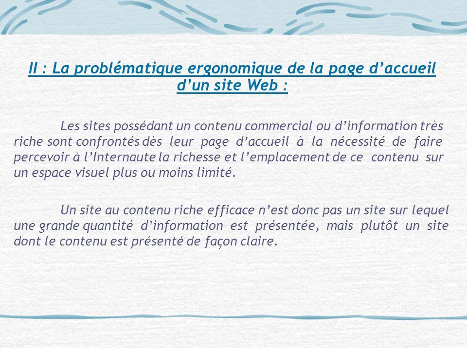 II : La problématique ergonomique de la page daccueil dun site Web : Les sites possédant un contenu commercial ou dinformation très riche sont confron