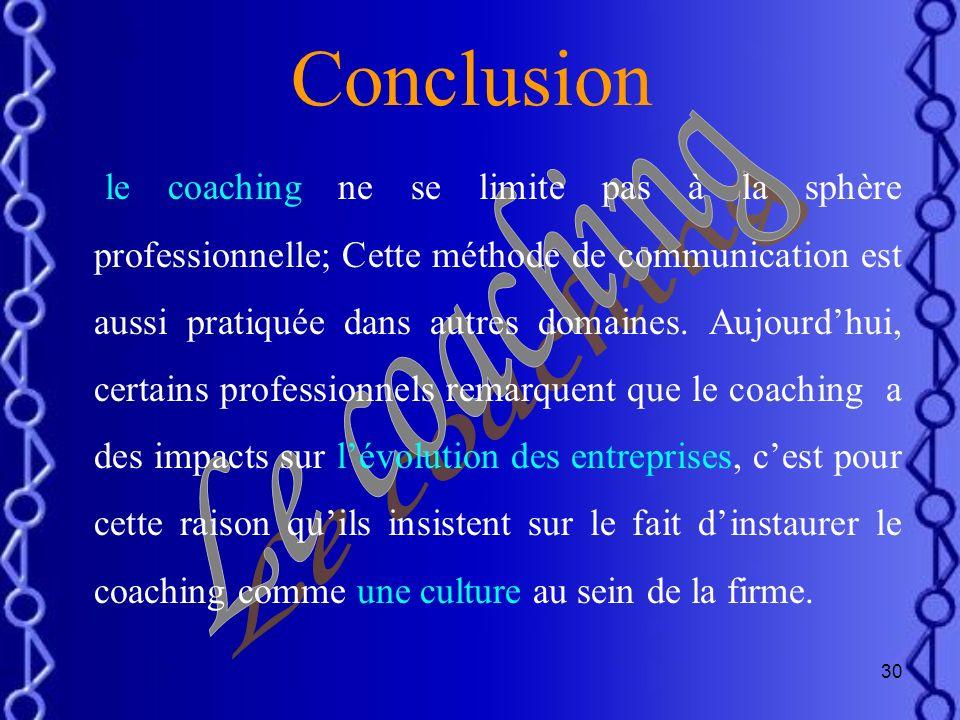 29 2)Si les absence sont justifiées Le coach peut avoir deux situations : Si labsence désorganise le travail de façon importante : recourir à un contr
