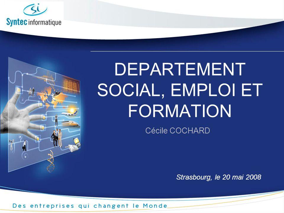 DEPARTEMENT SOCIAL, EMPLOI ET FORMATION Cécile COCHARD Strasbourg, le 20 mai 2008