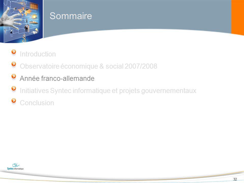 32 Sommaire Introduction Observatoire économique & social 2007/2008 Année franco-allemande Initiatives Syntec informatique et projets gouvernementaux