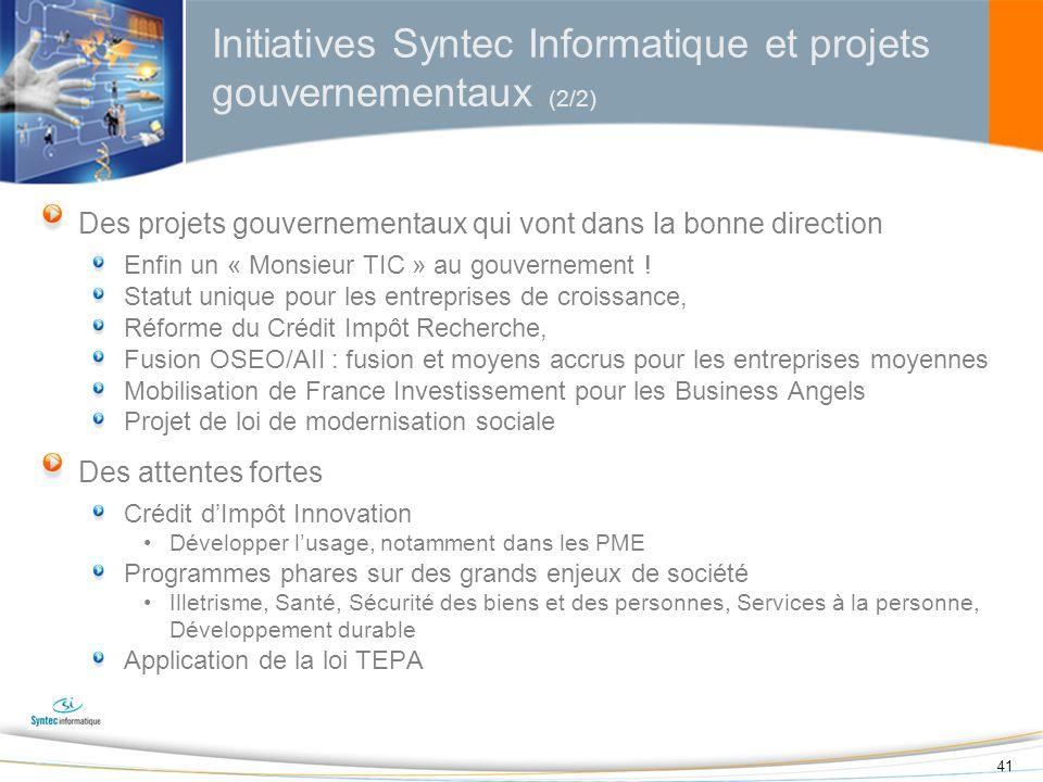 41 Initiatives Syntec Informatique et projets gouvernementaux (2/2) Des projets gouvernementaux qui vont dans la bonne direction Enfin un « Monsieur T