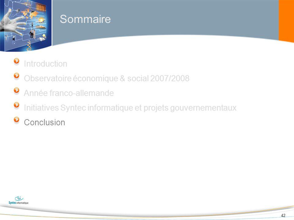 42 Sommaire Introduction Observatoire économique & social 2007/2008 Année franco-allemande Initiatives Syntec informatique et projets gouvernementaux