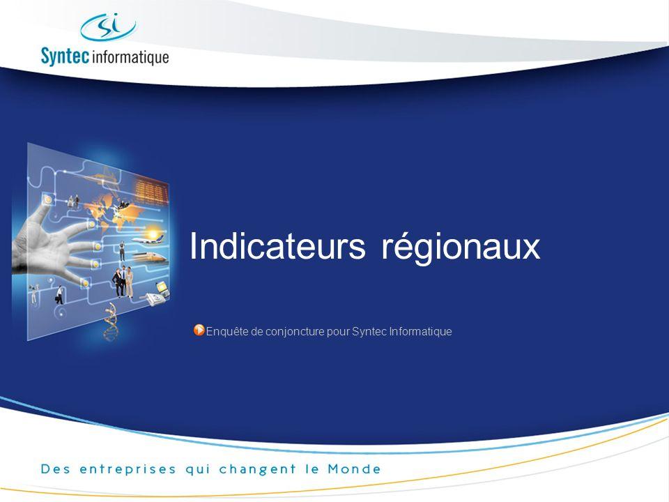 Indicateurs régionaux Enquête de conjoncture pour Syntec Informatique