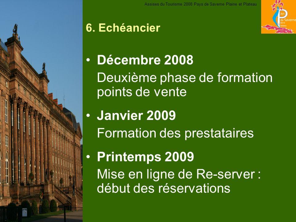 6. Echéancier Décembre 2008 Deuxième phase de formation points de vente Janvier 2009 Formation des prestataires Printemps 2009 Mise en ligne de Re-ser