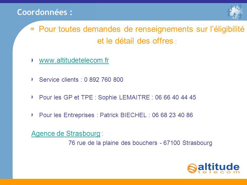 Coordonnées : Pour toutes demandes de renseignements sur léligibilité et le détail des offres : www.altitudetelecom.fr Service clients : 0 892 760 800