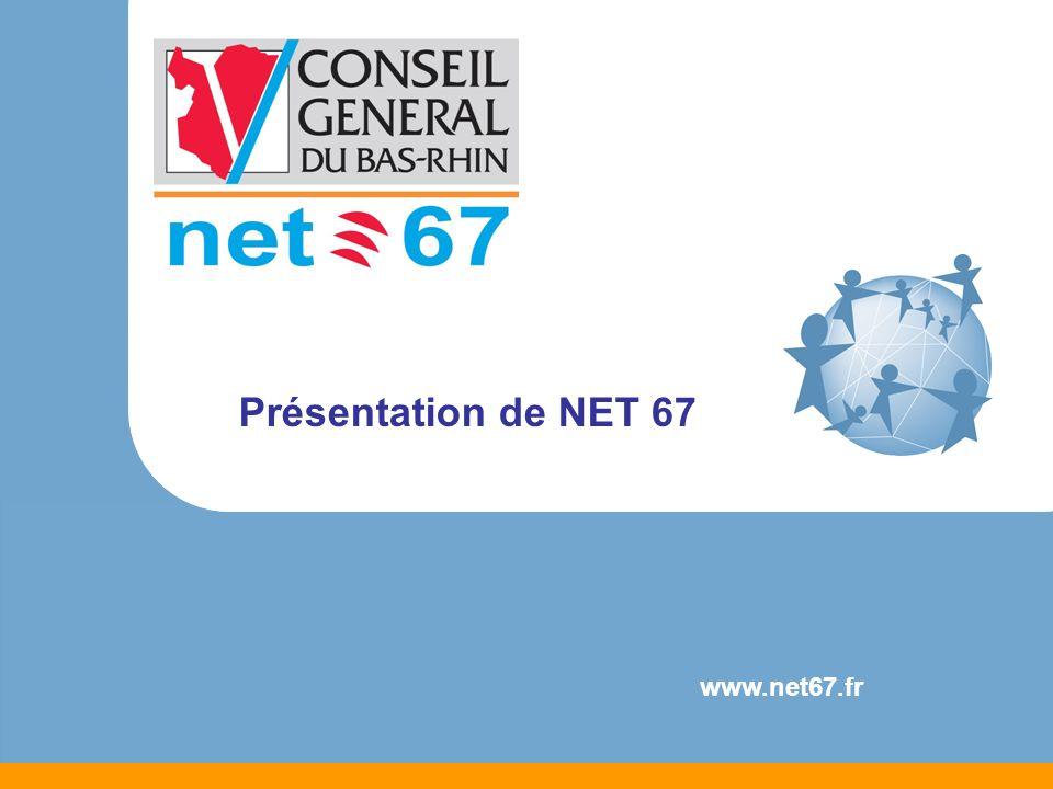 Présentation Net 67 Située à Strasbourg, 76c rue de la plaine des bouchers Délégation de Service Public pour la construction, lexploitation et la commercialisation du réseau haut débit internet