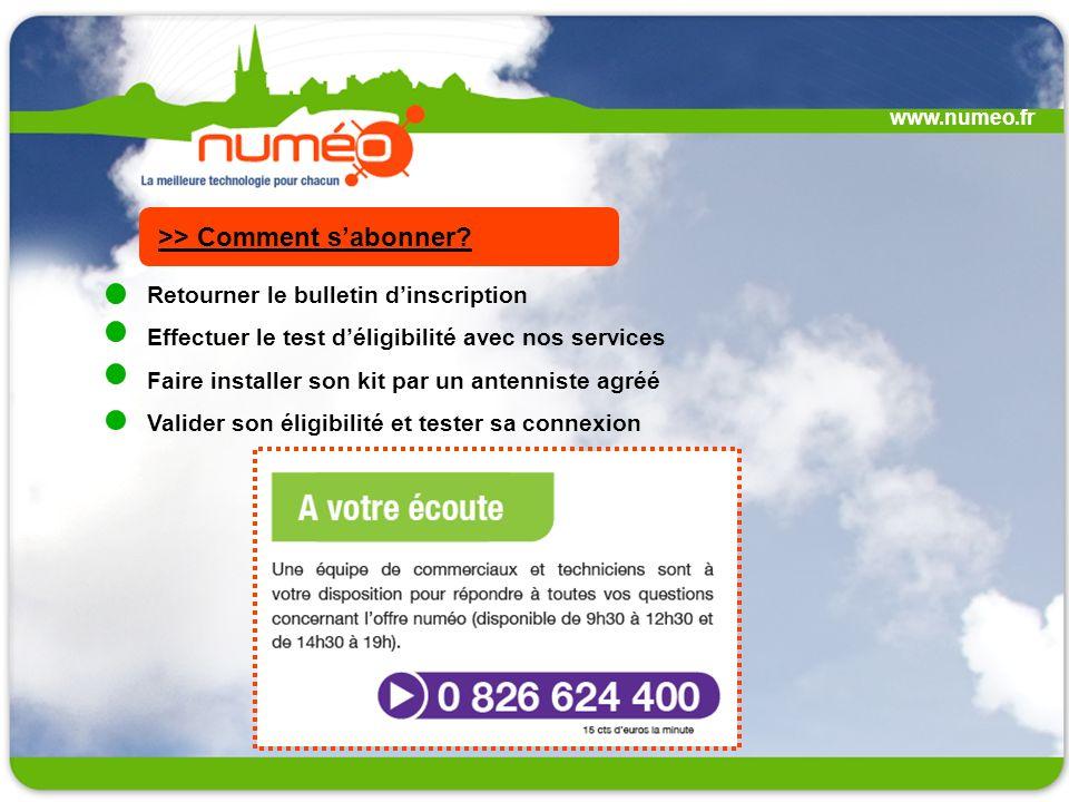 www.numeo.fr Retourner le bulletin dinscription Effectuer le test déligibilité avec nos services Faire installer son kit par un antenniste agréé Valid