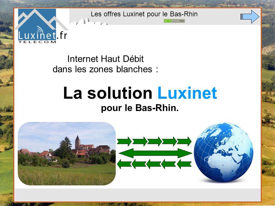Les offres Luxinet pour le Bas-Rhin Internet Haut Débit dans les zones blanches : La solution Luxinet pour le Bas-Rhin.