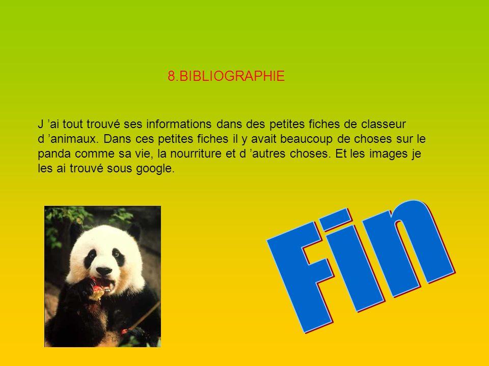 8.BIBLIOGRAPHIE J ai tout trouvé ses informations dans des petites fiches de classeur d animaux. Dans ces petites fiches il y avait beaucoup de choses