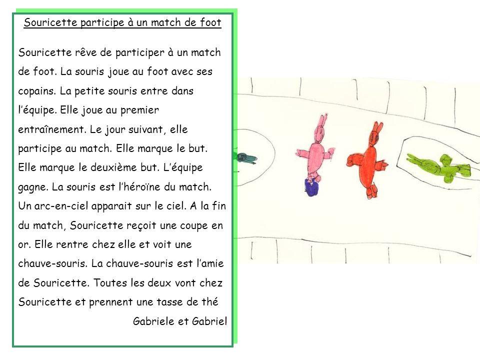 Souricette participe à un match de foot Souricette rêve de participer à un match de foot. La souris joue au foot avec ses copains. La petite souris en