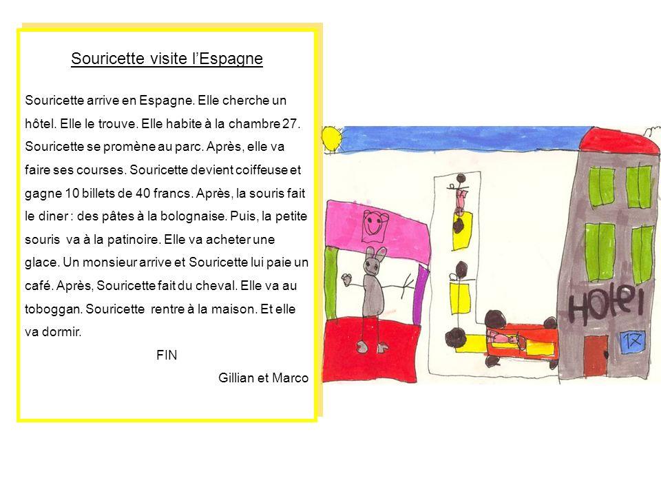 Souricette visite lEspagne Souricette arrive en Espagne. Elle cherche un hôtel. Elle le trouve. Elle habite à la chambre 27. Souricette se promène au