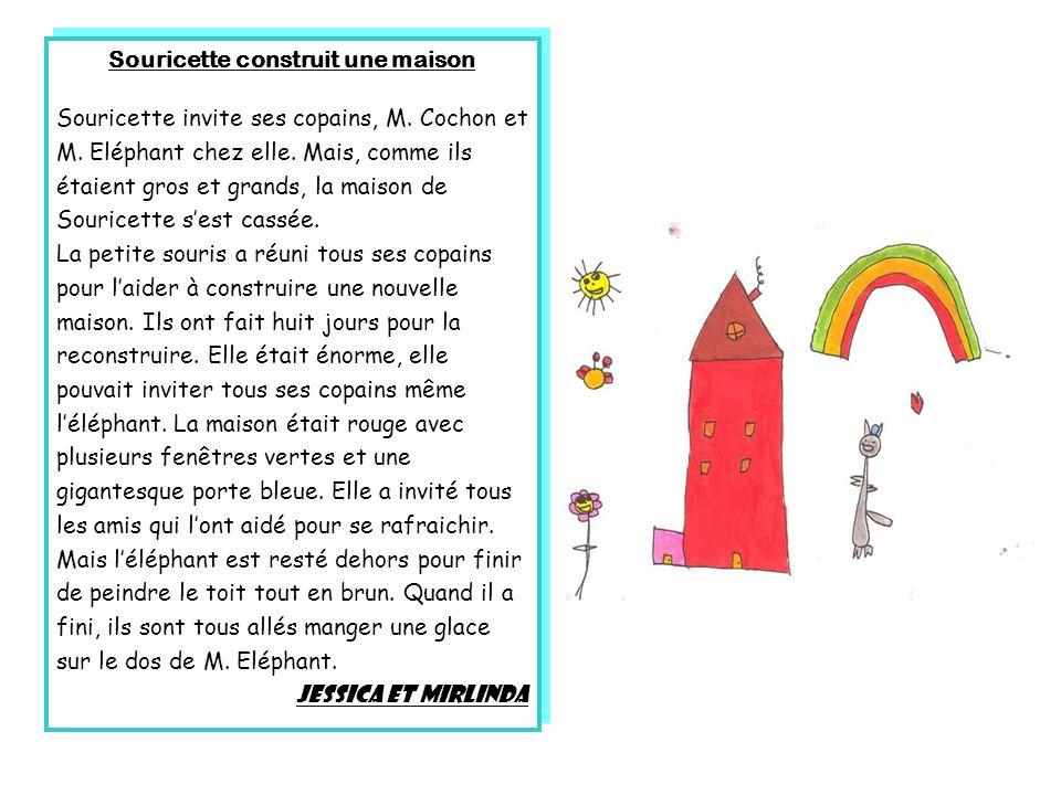 Souricette construit une maison Souricette invite ses copains, M. Cochon et M. Eléphant chez elle. Mais, comme ils étaient gros et grands, la maison d