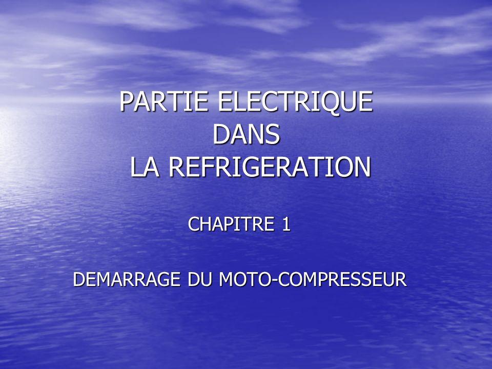PARTIE ELECTRIQUE DANS LA REFRIGERATION CHAPITRE 1 DEMARRAGE DU MOTO-COMPRESSEUR