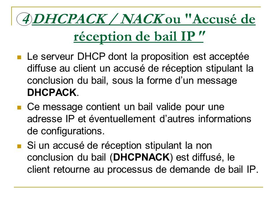 Renouvellement de bail IP Tous les clients DHCP tentent de renouveler leur bail lorsquil atteint 50 % de sa durée.