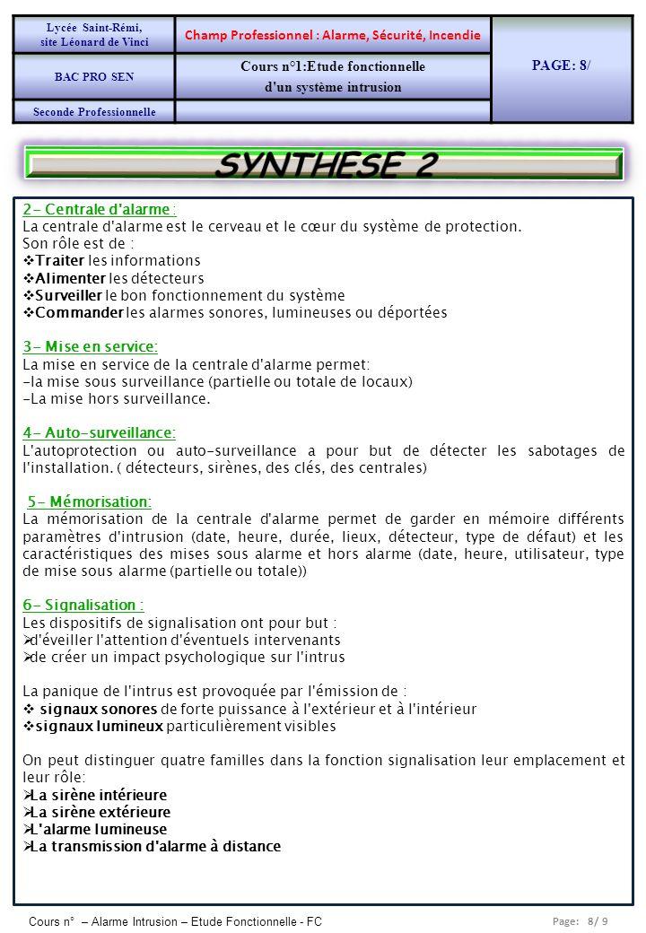 Page: 8/ 9 Cours n° – Alarme Intrusion – Etude Fonctionnelle - FC 2- Centrale d'alarme : La centrale d'alarme est le cerveau et le cœur du système de