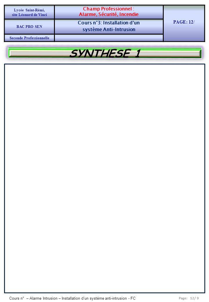 Page: 12/ 9 Cours n° – Alarme Intrusion – Installation dun système anti-intrusion - FC Lycée Saint-Rémi, site Léonard de Vinci Champ Professionnel : A