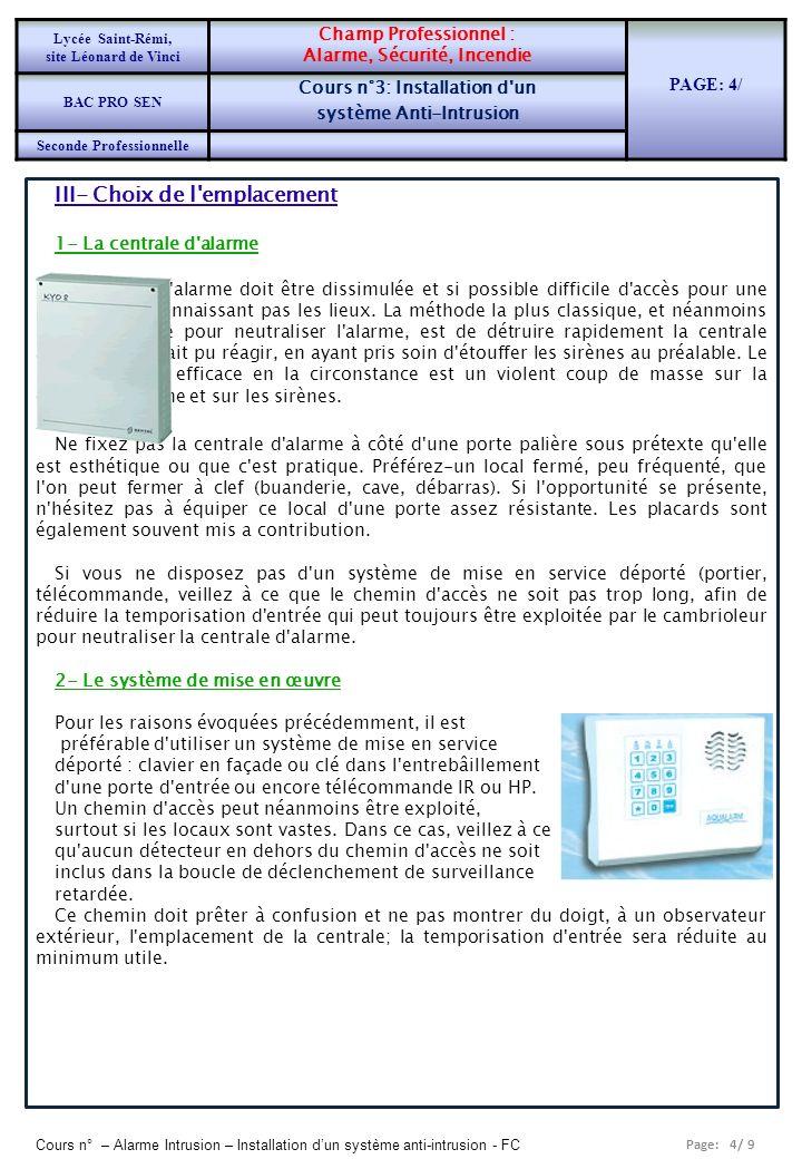 Page: 4/ 9 Cours n° – Alarme Intrusion – Installation dun système anti-intrusion - FC III- Choix de l'emplacement 1- La centrale d'alarme La centrale