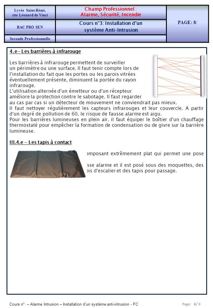 Page: 8/ 9 Cours n° – Alarme Intrusion – Installation dun système anti-intrusion - FC 4.e- Les barrières à infrarouge Les barrières à infrarouge permettent de surveiller un périmètre ou une surface.