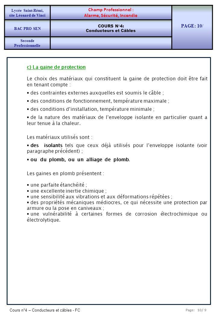 Page: 10/ 9 Cours n°4 – Conducteurs et câbles - FC c) La gaine de protection Le choix des matériaux qui constituent la gaine de protection doit être f