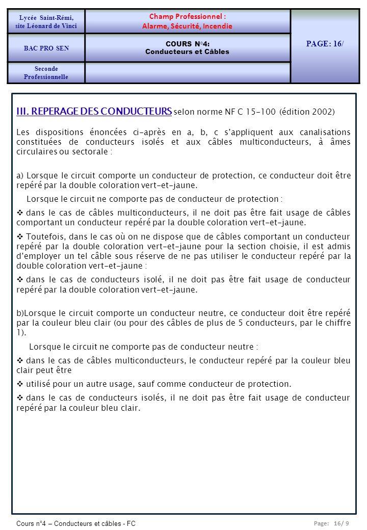Page: 16/ 9 Cours n°4 – Conducteurs et câbles - FC III. REPERAGE DES CONDUCTEURS selon norme NF C 15-100 (édition 2002) Les dispositions énoncées ci-a