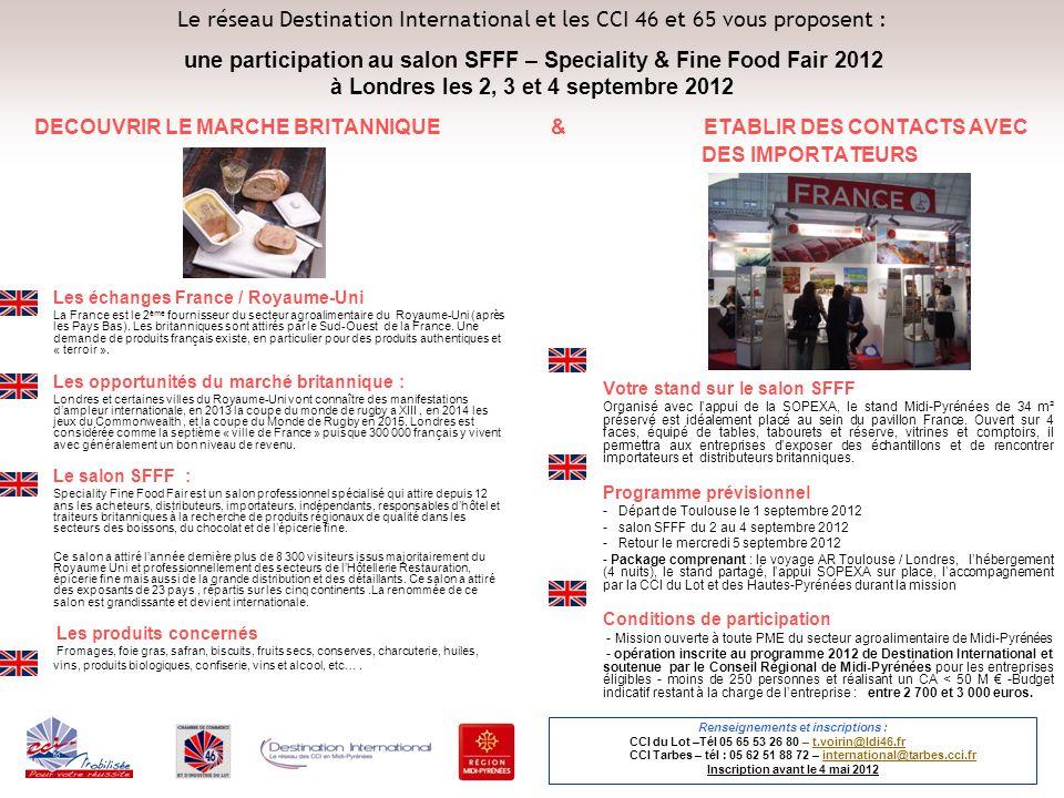 Le réseau Destination International et les CCI 46 et 65 vous proposent : une participation au salon SFFF – Speciality & Fine Food Fair 2012 à Londres