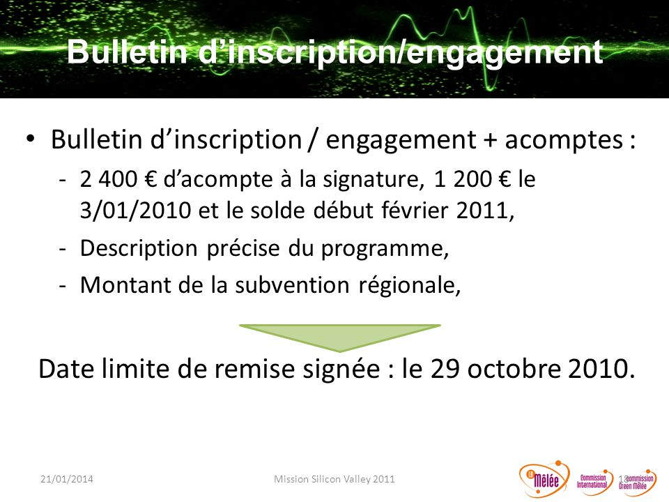 Bulletin dinscription/engagement Bulletin dinscription / engagement + acomptes : -2 400 dacompte à la signature, 1 200 le 3/01/2010 et le solde début