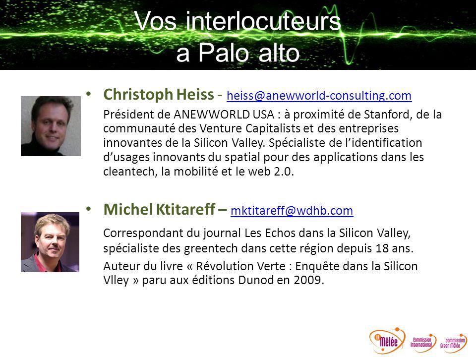 Christoph Heiss - heiss@anewworld-consulting.com heiss@anewworld-consulting.com Président de ANEWWORLD USA : à proximité de Stanford, de la communauté