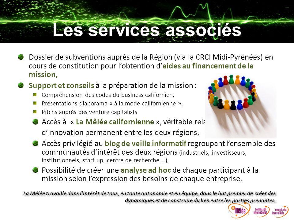 Les services associés Dossier de subventions auprès de la Région (via la CRCI Midi-Pyrénées) en cours de constitution pour lobtention daides au financ