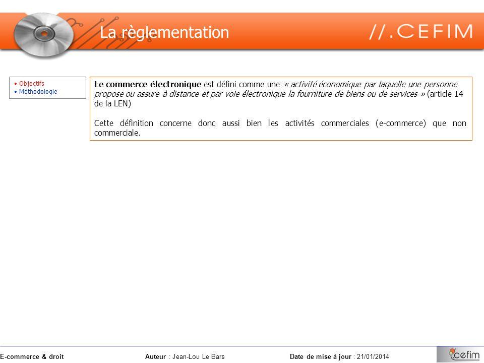 E-commerce & droitAuteur : Jean-Lou Le Bars Date de mise à jour : 21/01/2014 Objectifs Méthodologie La règlementation Le commerce électronique est déf